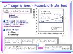 l t separations rosenbluth method