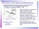 motivation from neutrino experiments