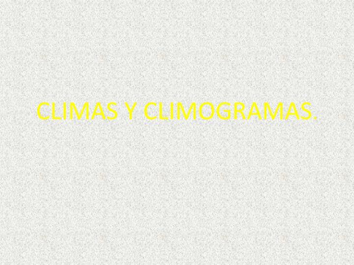 CLIMAS Y CLIMOGRAMAS