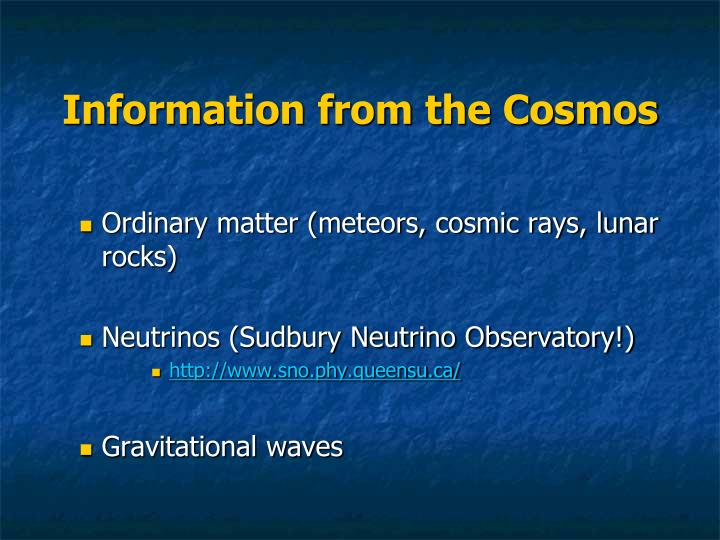 Information from the cosmos