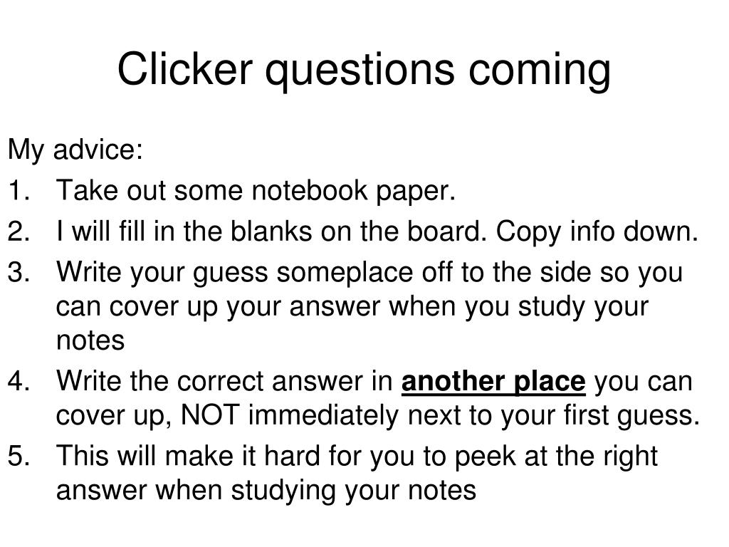 Clicker questions coming