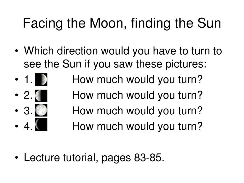 Facing the Moon, finding the Sun