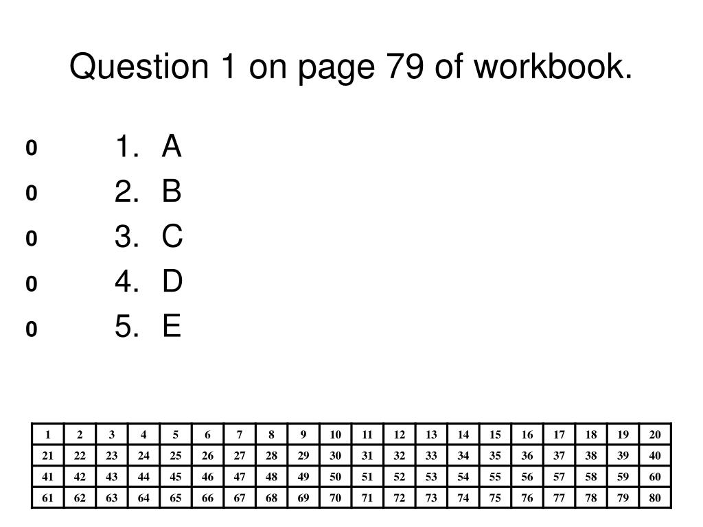 Question 1 on page 79 of workbook.