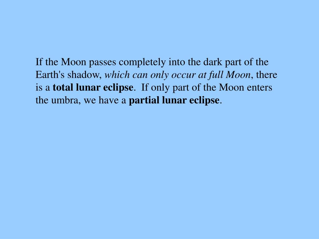 If the Moon passes completely into the dark part of the
