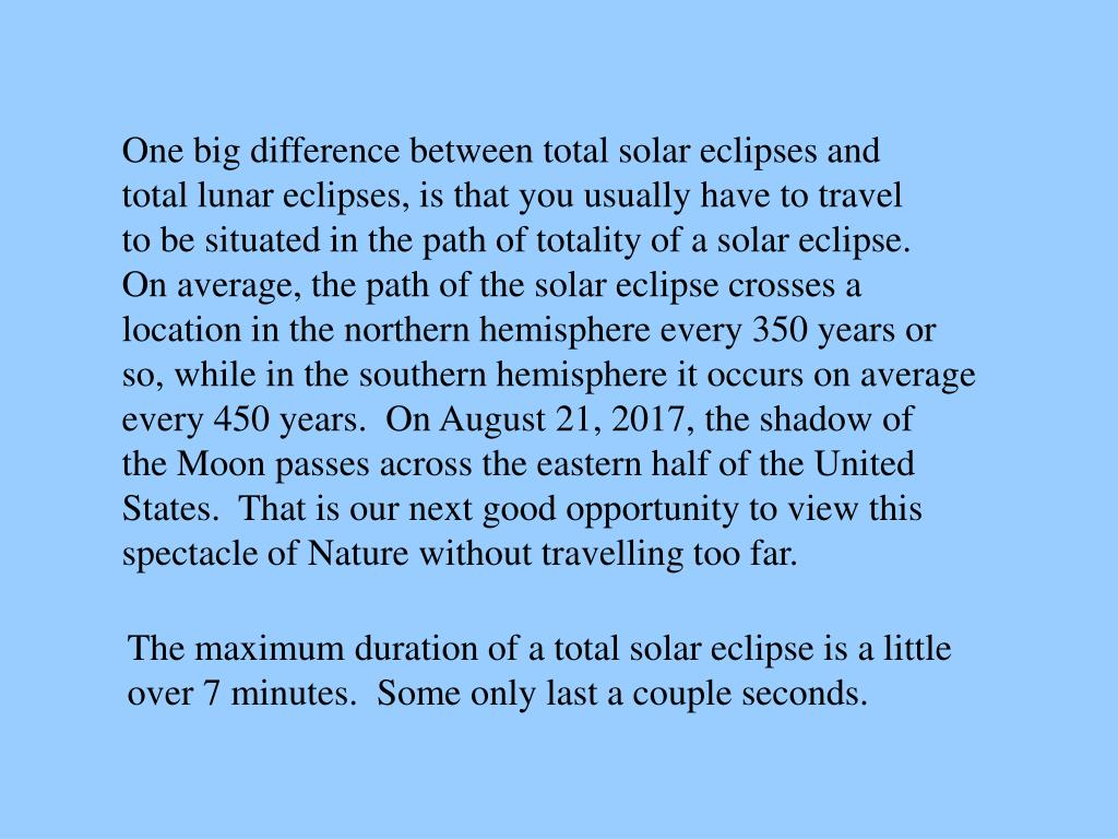 One big difference between total solar eclipses and