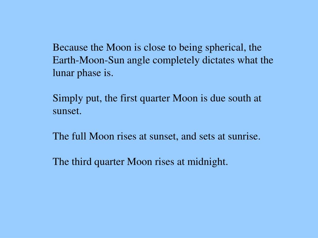Because the Moon is close to being spherical, the