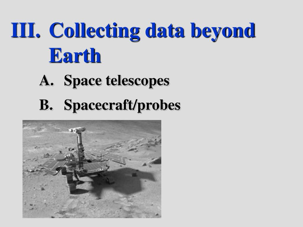 Collecting data beyond Earth