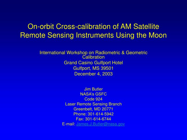 On orbit cross calibration of am satellite remote sensing instruments using the moon