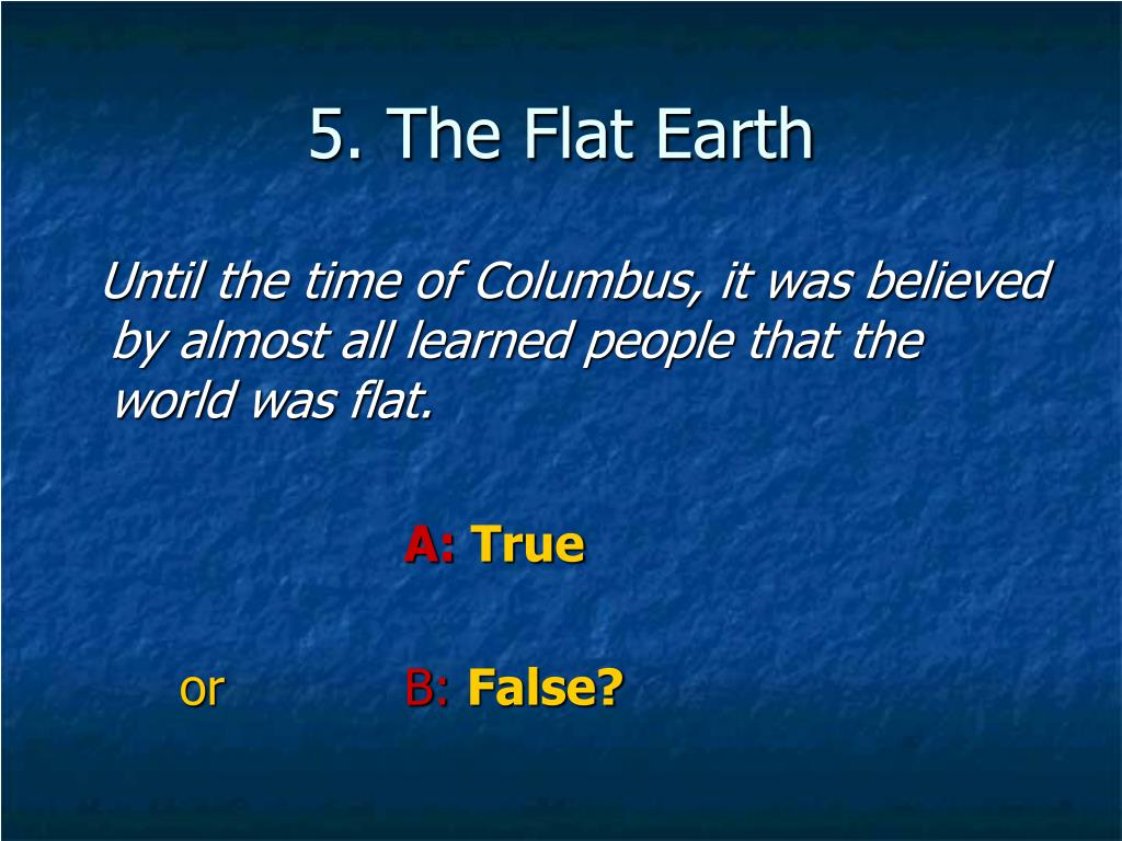5. The Flat Earth