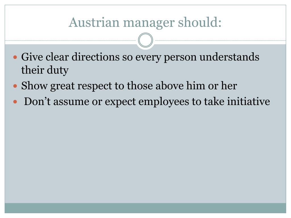 Austrian manager should: