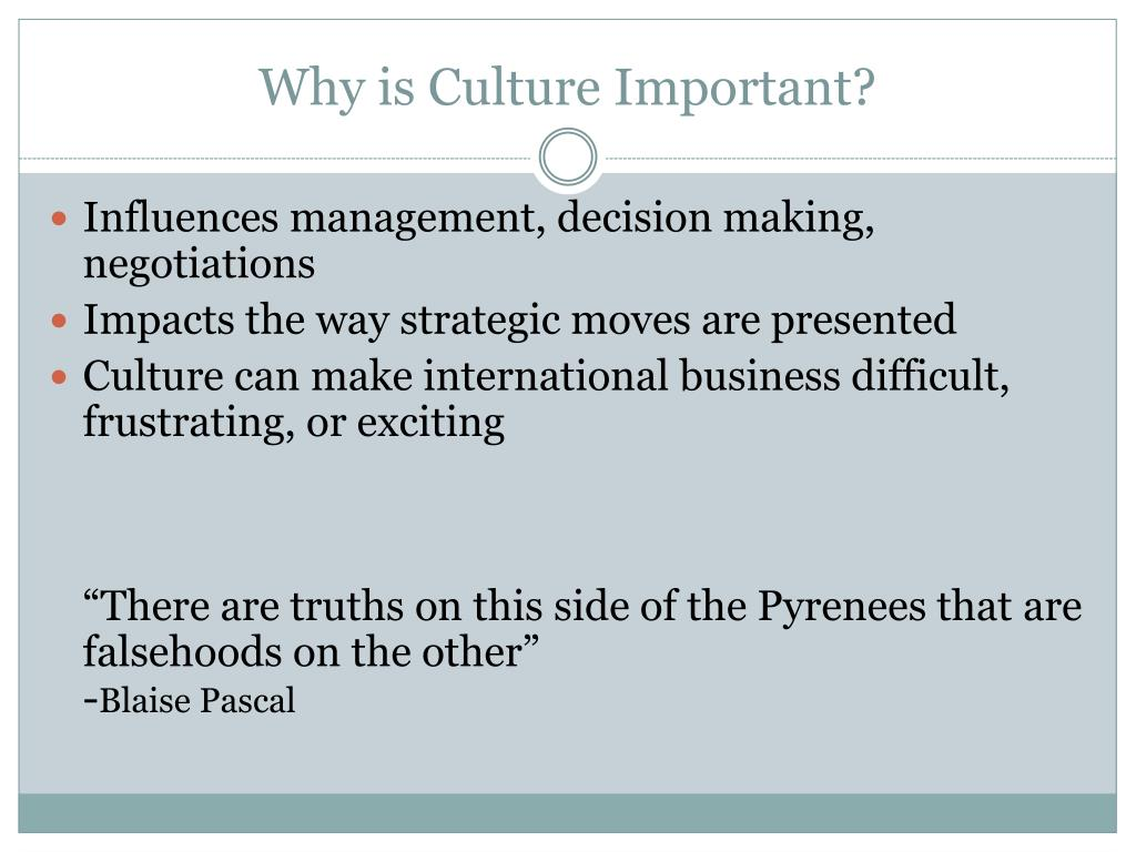 Why is Culture Important?