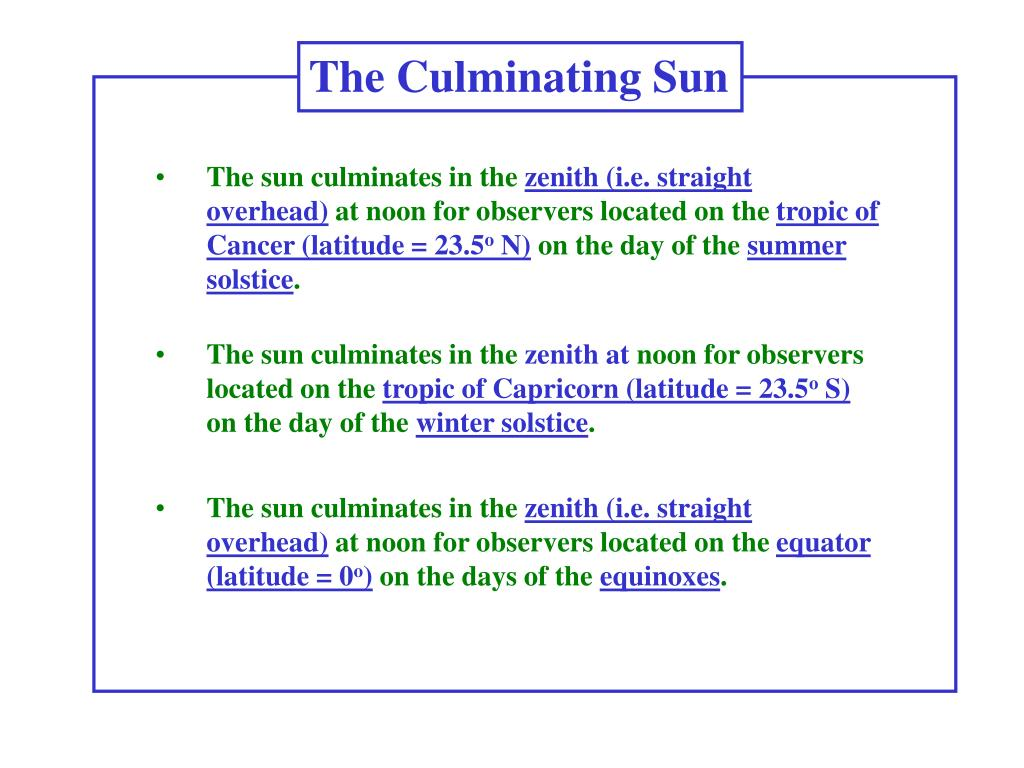 The Culminating Sun