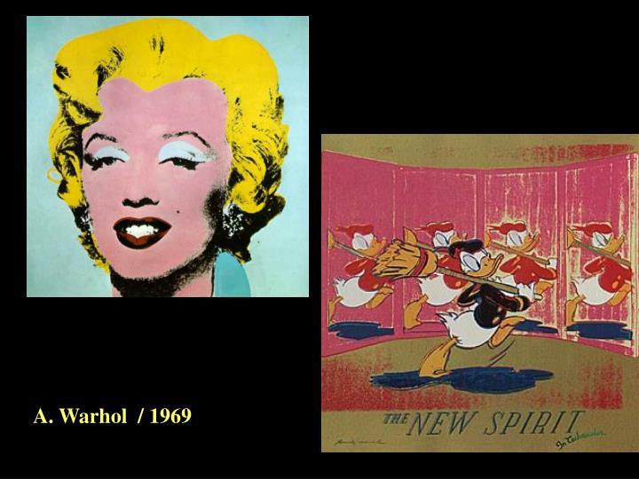 A. Warhol  / 1969