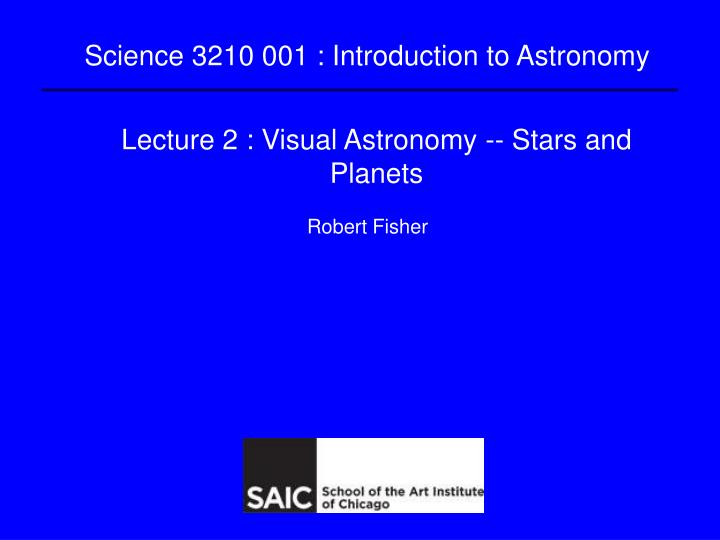 Lecture 2 visual astronomy stars and planets