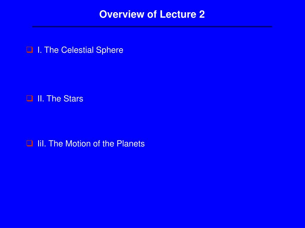 Overview of Lecture 2