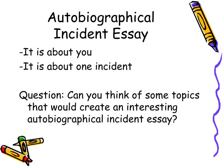 Autobiographical incident essay