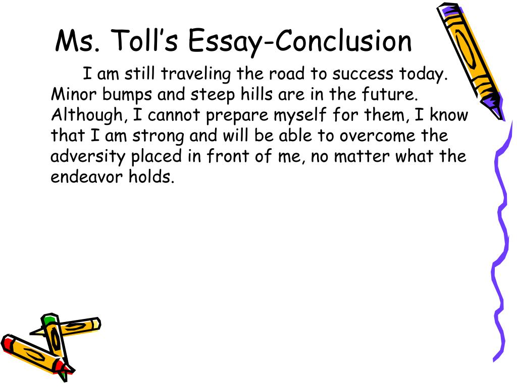 Ms. Toll's Essay-Conclusion