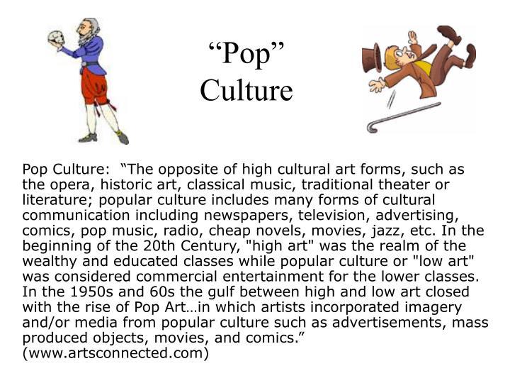 """""""Pop"""" Culture"""