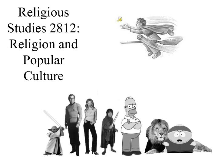 Religious studies 2812 religion and popular culture