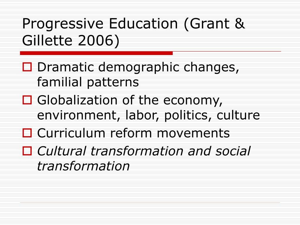 Progressive Education (Grant & Gillette 2006)
