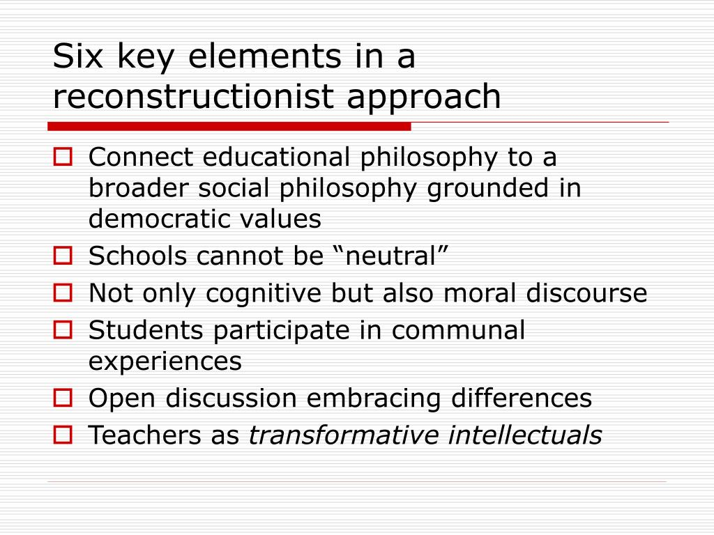 Six key elements in a reconstructionist approach