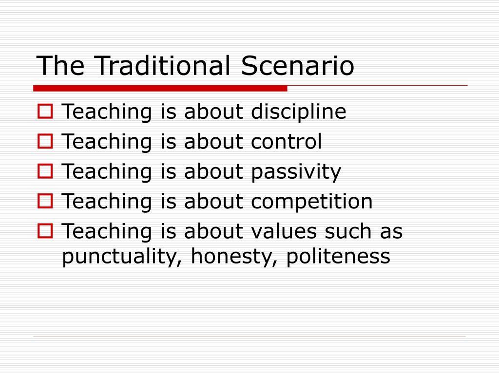 The Traditional Scenario