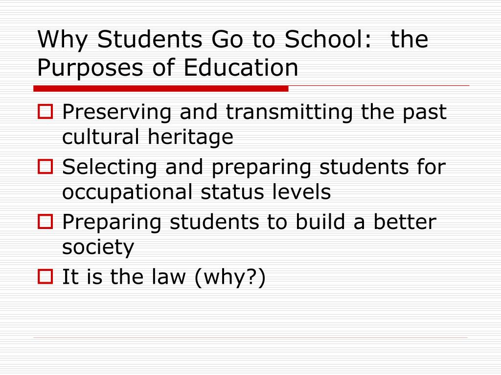 Why Students Go to School:  the Purposes of Education