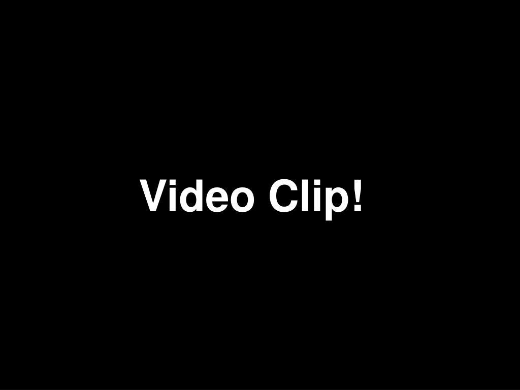 Video Clip!