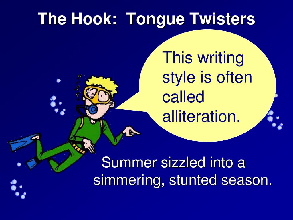 The Hook:  Tongue Twisters