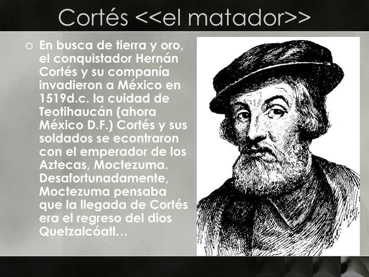 Cortés <<el matador>>