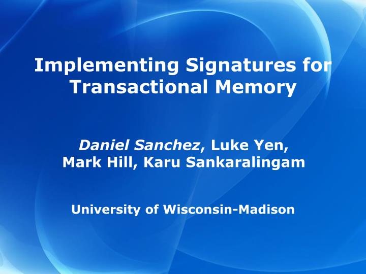 Implementing Signatures for Transactional Memory