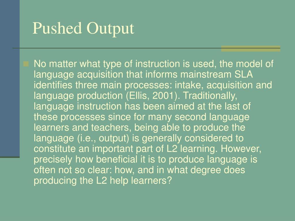 Pushed Output