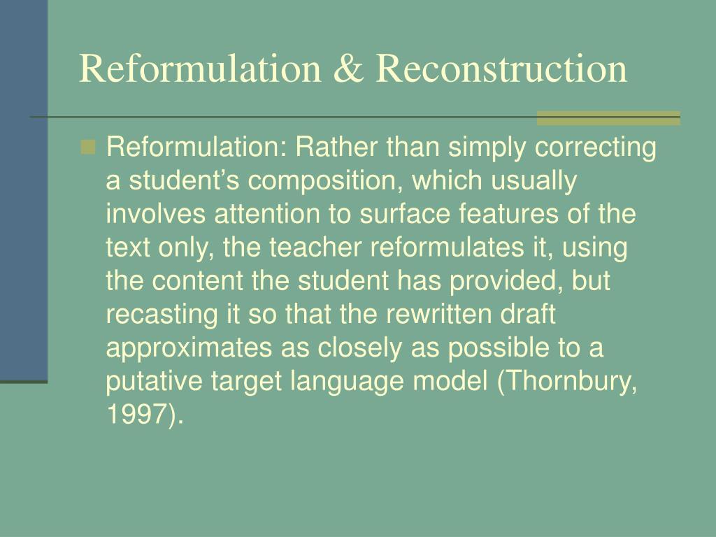 Reformulation & Reconstruction