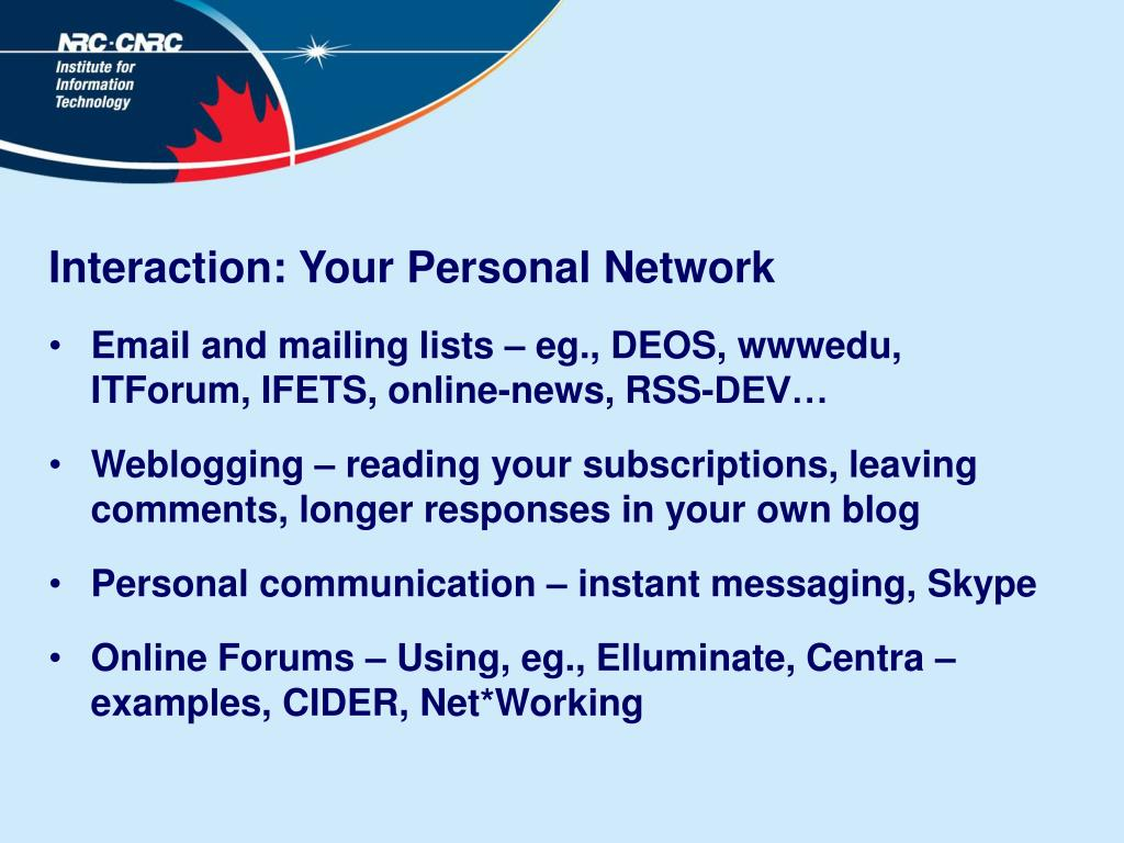 Interaction: Your Personal Network