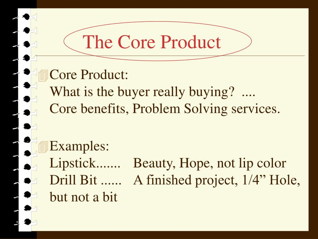 The Core Product