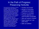 in the path of progress preserving yorkville