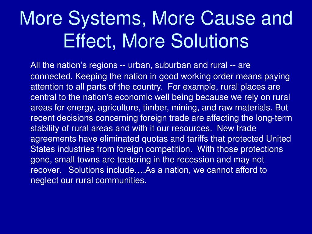 More Systems, More Cause and Effect, More Solutions