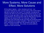 more systems more cause and effect more solutions