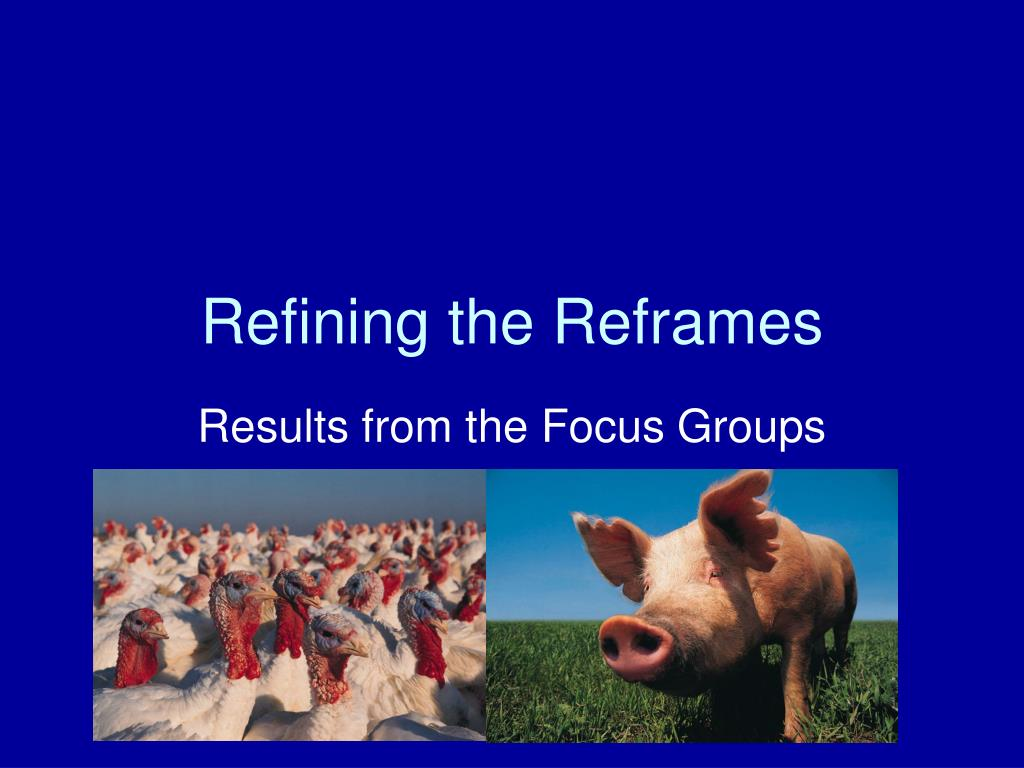 Refining the Reframes