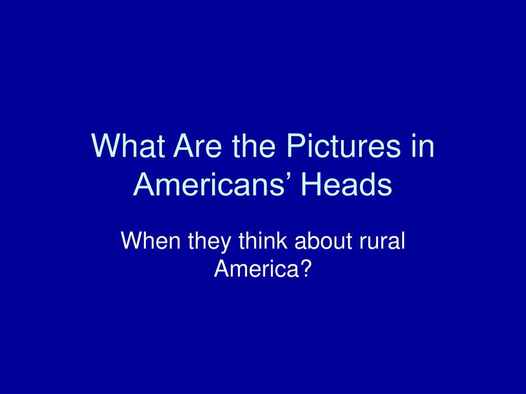 What Are the Pictures in Americans' Heads