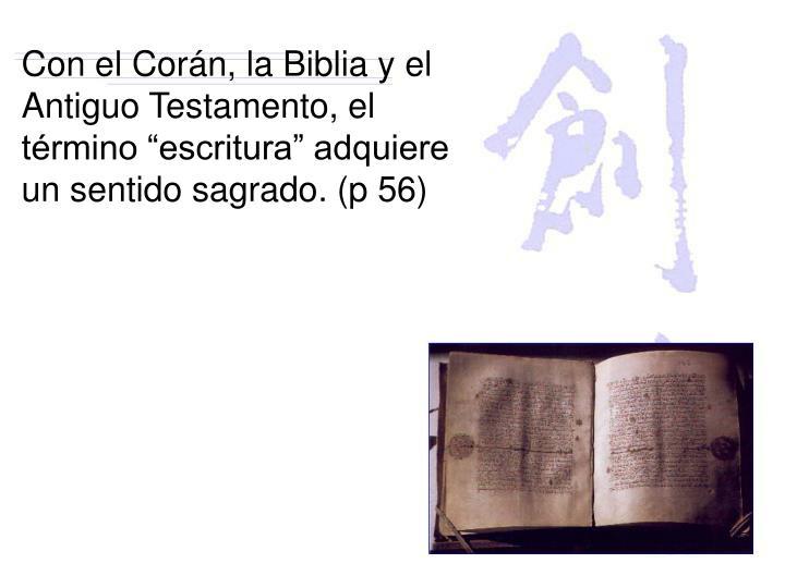 """Con el Corán, la Biblia y el Antiguo Testamento, el término """"escritura"""" adquiere un sentido sagrado. (p 56)"""