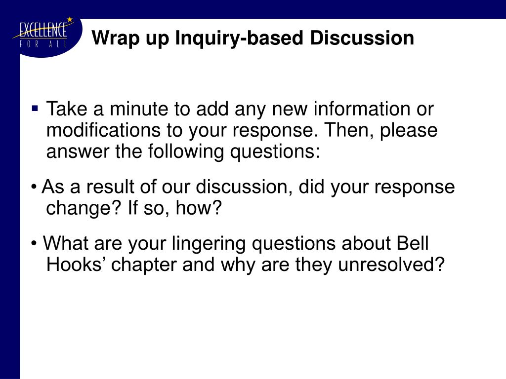 Wrap up Inquiry-based Discussion