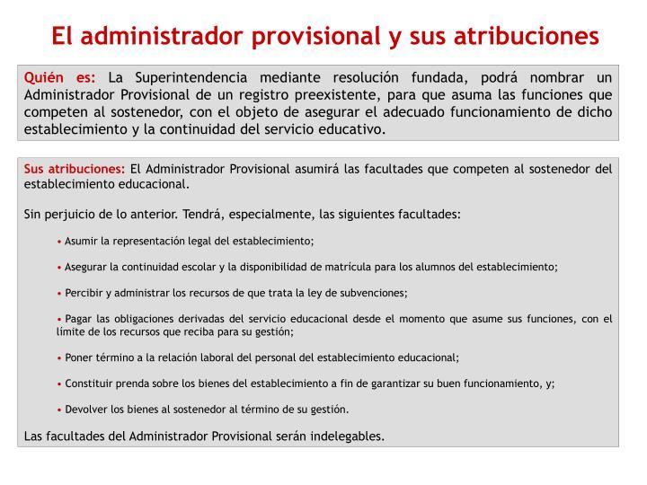 El administrador provisional y sus atribuciones