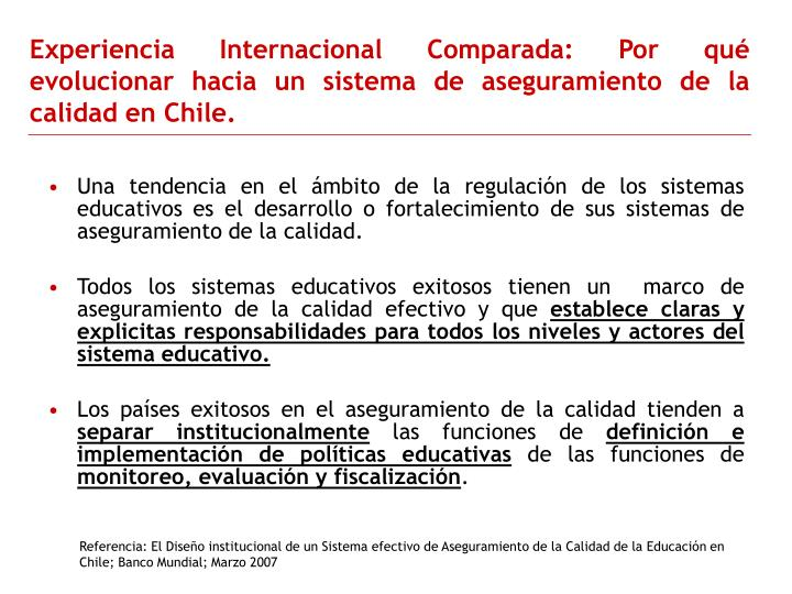 Experiencia Internacional Comparada: Por qué evolucionar hacia un sistema de aseguramiento de la calidad en Chile.