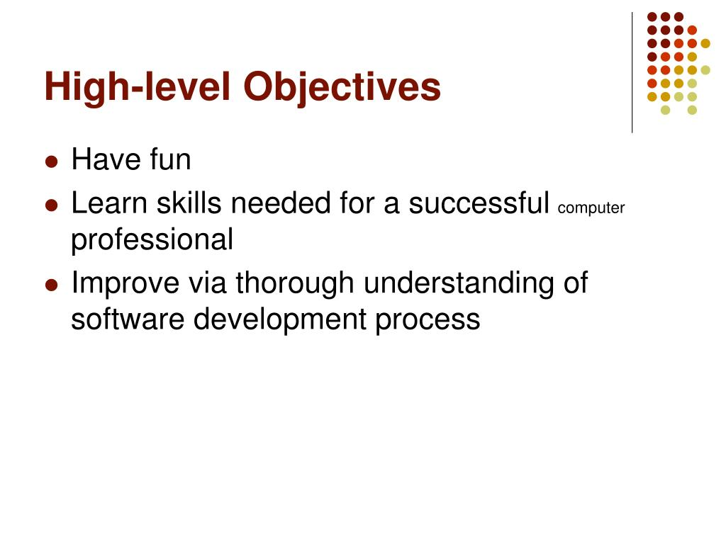 High-level Objectives