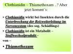 clothianidin thiamethoxam aber jetzt kommt s