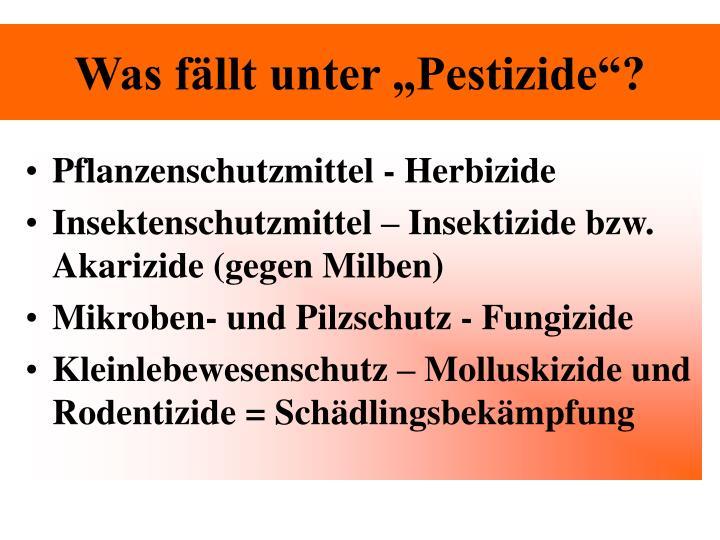 "Was fällt unter ""Pestizide""?"