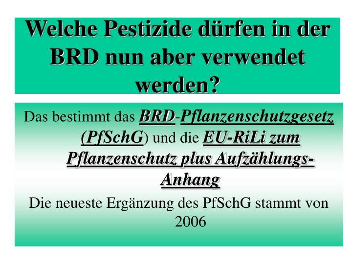 Welche Pestizide dürfen in der BRD nun aber verwendet werden?