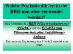 welche pestizide d rfen in der brd nun aber verwendet werden