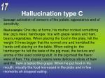 hallucination type c